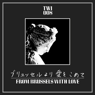 From Brussels With Love [TWI008]